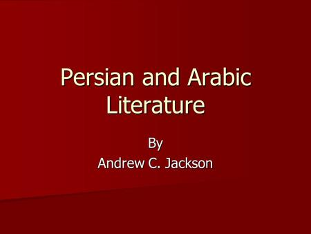 Persian and Arabic Literature By Andrew C. Jackson.