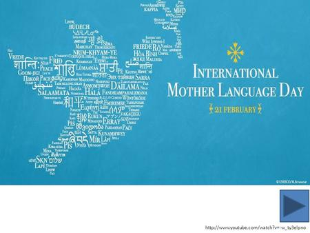 International Mother Tongue Day 21 February