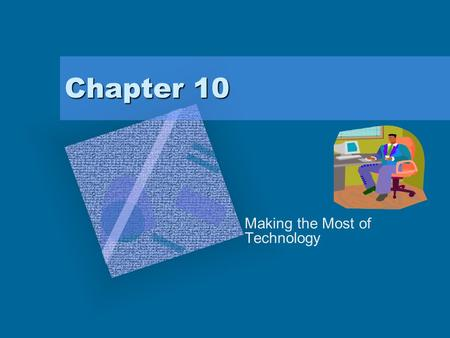 Chapter 10 Making the Most of Technology. P.O.W.E.R. Plan Prepare: Identify distance learning course possibilities Organize: Obtain access to technology.