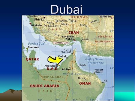 Dubai. Quick History Formed in the early 1800s Geographic location made it perfect for trade Massive oil reserves found in the late 1960s Rapidly the.