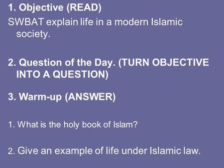 SWBAT explain life in a modern Islamic society.