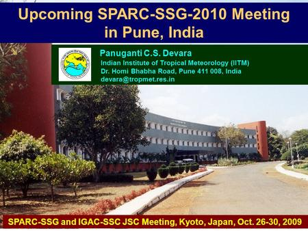 Upcoming SPARC-SSG-2010 Meeting in Pune, India Panuganti C.S. Devara Indian Institute of Tropical Meteorology (IITM) Dr. Homi Bhabha Road, Pune 411 008,