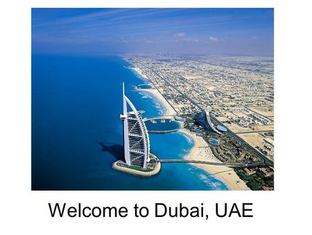 Welcome to Dubai, UAE.
