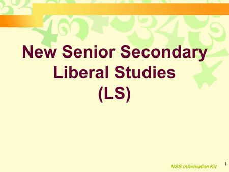 NSS Information Kit 1 New Senior Secondary Liberal Studies (LS)
