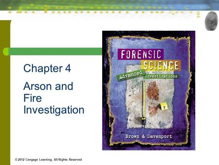 Chapter 4 Arson and Fire Investigation
