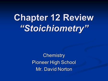 "Chapter 12 Review ""Stoichiometry"""