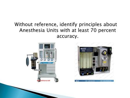Without reference, identify principles about Anesthesia Units with at least 70 percent accuracy.