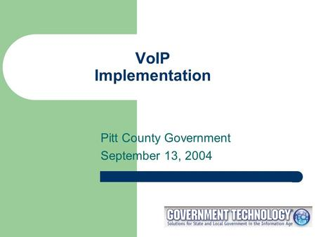 VoIP Implementation Pitt County Government September 13, 2004.