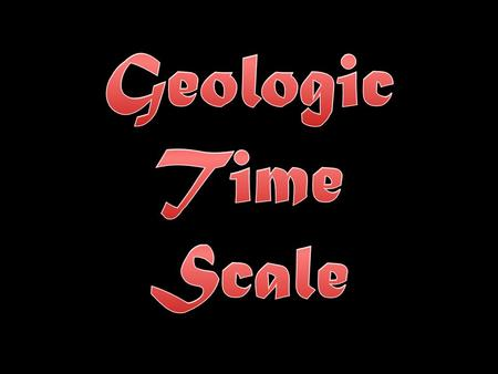 - A scale that subdivides the 4.5- billion-year history of Earth into many different units and provides a meaningful time frame within which the events.