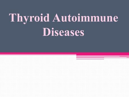 Thyroid Autoimmune Diseases. Mechanisms of development of Autoimmune endocrine disease: Two factors could be involved in development of human autoimmune.