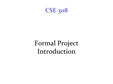 CSE 308 Formal Project Introduction. Traditional Learning Methods Lecture – Listen model Mostly uni-directional Blackboard-Slides The Internet/Web course.