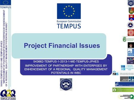 "543662-TEMPUS-1-2013-1-ME-TEMPUS-JPHES ""IMPROVEMENT OF PARTNERSHIP WITH ENTERPISES BY ENHENCEMENT OF A REGIONAL QUALITY MANAGEMENT POTENTIALS IN WBC"" Project."