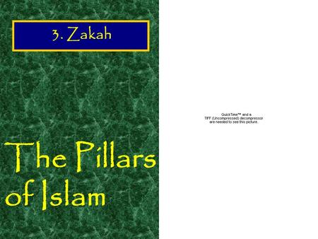 The Pillars of Islam 3. Zakah Again this, the third pillar of Islam is difficult to translate. It is not the same as ordinary spontaneous charity such.