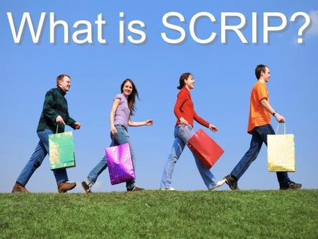 © 2008 Great Lakes Scrip Center, LLC. All rights reserved. What is SCRIP?