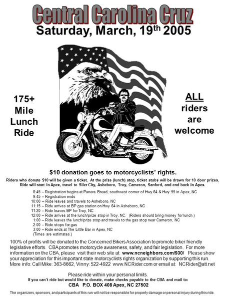 $10 donation goes to motorcyclists' rights. The organizers, sponsors, and participants of this run will not be responsible for property damage or personal.
