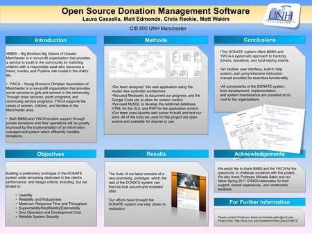 Open Source Donation Management Software Laura Cassella, Matt Edmonds, Chris Reekie, Matt Wakim We would like to thank BBBS and the YWCA for the opportunity.