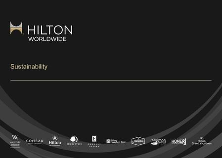 Sustainability. © 2012 Hilton Worldwide Confidential and Proprietary LightStay Proprietary system Calculates and analyzes sustainability performance Measures.