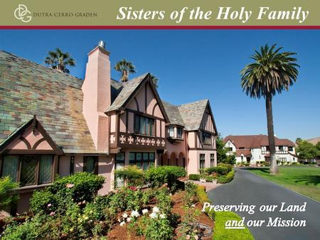 Sisters of the Holy Family. Our Challenge A Progress Report…