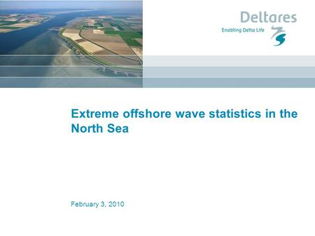 February 3, 2010 Extreme offshore wave statistics in the North Sea.