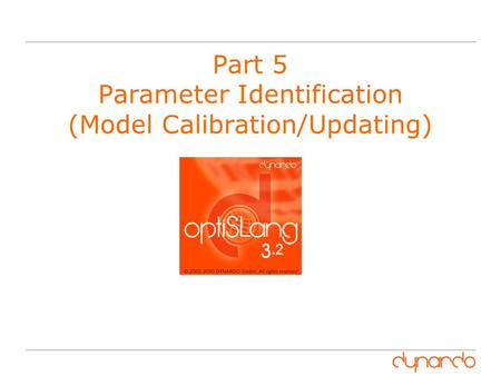 Part 5 Parameter Identification (Model Calibration/Updating)