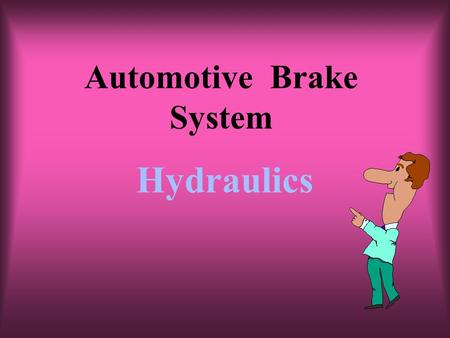 Automotive Brake System Hydraulics. Chapters Five in Both TextsFive in Both Texts JF.