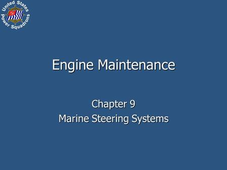 Engine Maintenance Chapter 9 Marine Steering Systems.