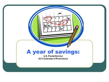 A year of savings: U.S. Postal Service 2013 Calendar of Promotions.