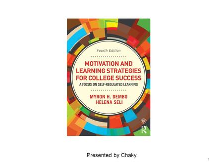 1 Presented by Chaky. About This book is about – How to become successful learner – How to become self-regulated 2.