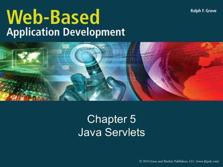 Chapter 5 Java Servlets. Objectives Explain the nature of a servlet and its operation Use the appropriate servlet methods in a web application Code the.