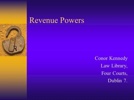 Revenue Powers Conor Kennedy Law Library, Four Courts, Dublin 7.