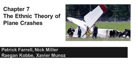 the ethnic theory of plane crashes The ethnic theory of plane crashes learn with flashcards, games, and more — for free.