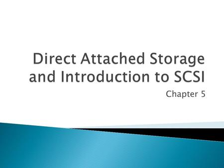 Chapter 5 Section 2 : Storage Networking Technologies and Virtualization.