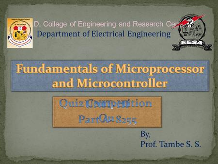 By, Prof. Tambe S. S. S.N.D. College of Engineering and Research Center Department of Electrical Engineering.