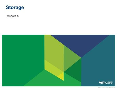 © 2010 VMware Inc. All rights reserved Storage Module 6.