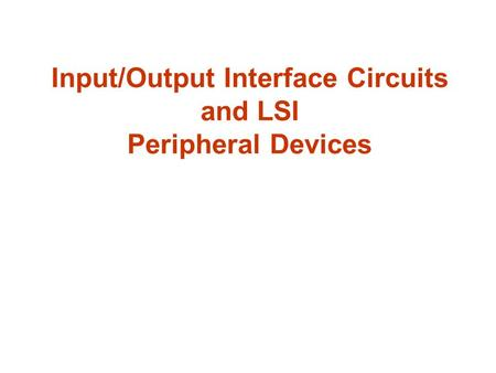 Input/Output Interface Circuits and LSI Peripheral Devices