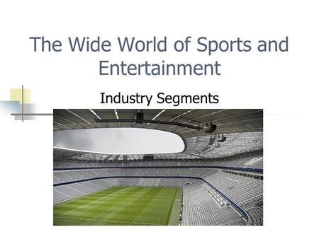 The Wide World of Sports and Entertainment