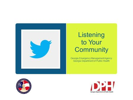 Listening to Your Community Georgia Emergency Management Agency Georgia Department of Public Health.