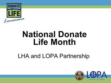 National Donate Life Month LHA and LOPA Partnership.