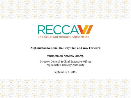 Afghanistan National Railway Plan and Way Forward