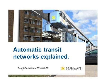 Automatic transit networks explained. Bengt Gustafsson, 2014-01-27.