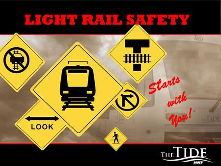LIGHT RAIL SAFETY S t arts with You!. Light Rail Map.