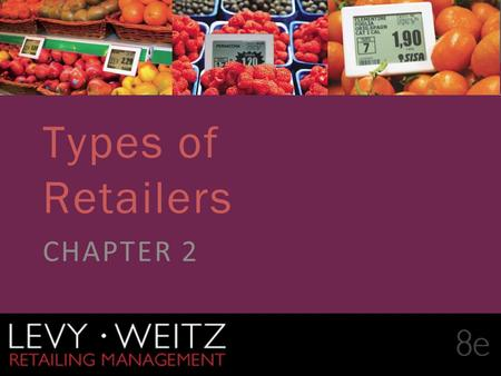 Types of Retailers CHAPTER 2.
