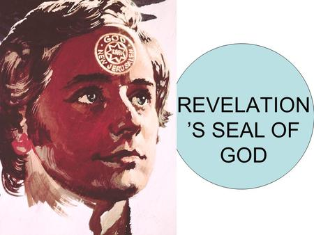 REVELATION 'S SEAL OF GOD. GOD'S SEAL OF PROTECTION Q. 1) Let's read Revelation 7:1-3. Notice that a mighty angel has commanded that the final winds of.