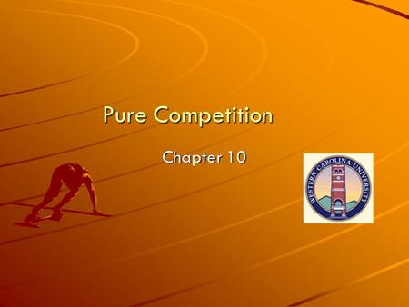 Pure Competition Chapter 10. Chapter 23 Table 23.1 Four types of Market Organization.