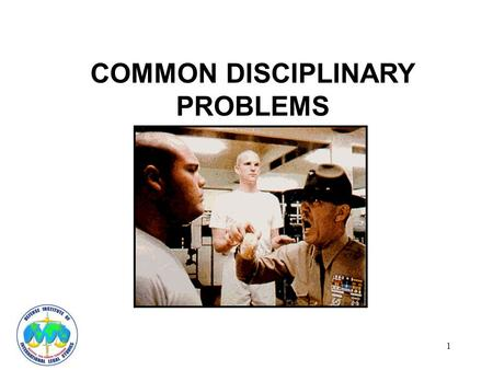 1 COMMON DISCIPLINARY PROBLEMS. 2 Categories Unique military offenses Absence from duty Disrespect to a officer Orders violations Offenses not unique.