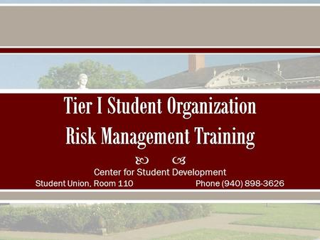  Center for Student Development Student Union, Room 110Phone (940) 898-3626.