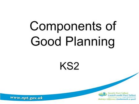 "Components of Good Planning KS2. Flexibility in Planning "" One of the overall aims of the revised curriculum is to reduce prescription and to give control."