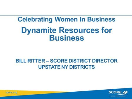 Bill Ritter – SCORE District Director Upstate NY Districts