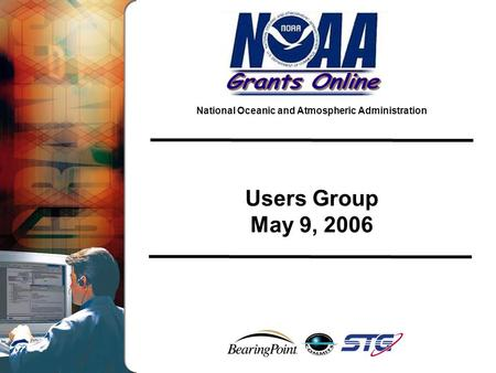 National Oceanic and Atmospheric Administration Users Group May 9, 2006.