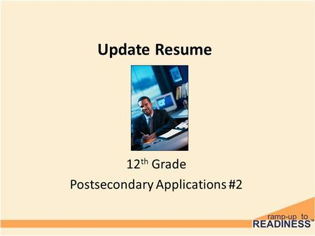 Update Resume 12 th Grade Postsecondary Applications #2.
